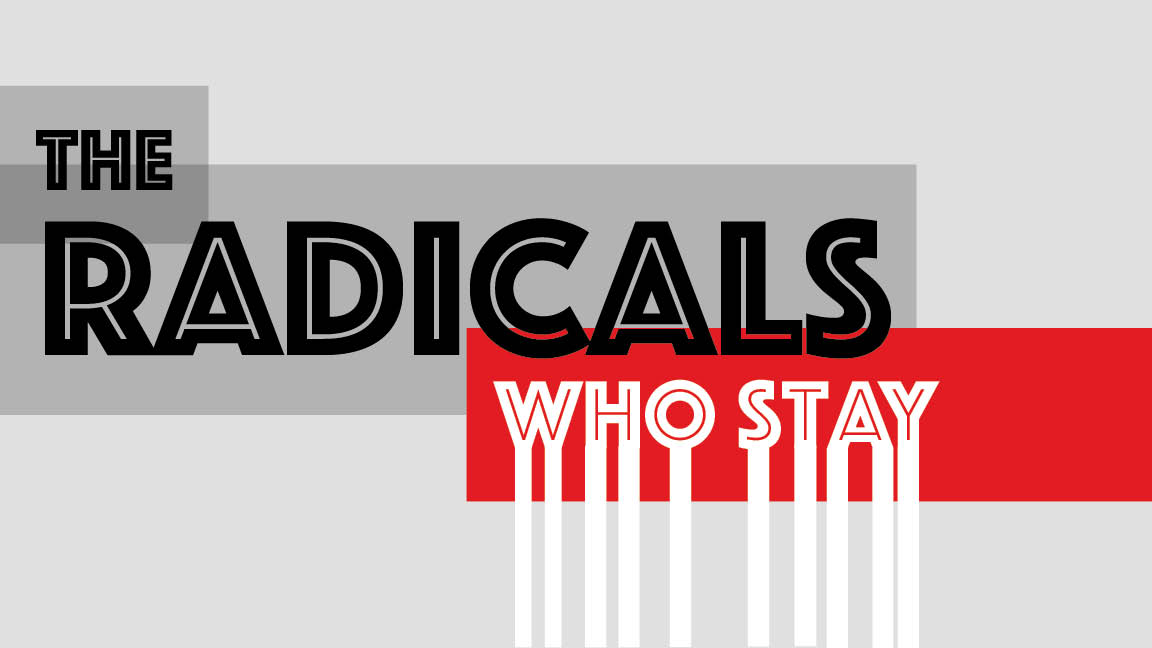 radicals who stay pic